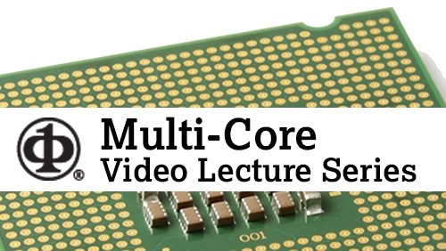 IEEE Computer Society - Multicore Video Series