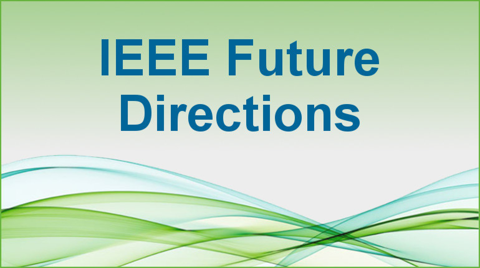 IEEE Future Directions