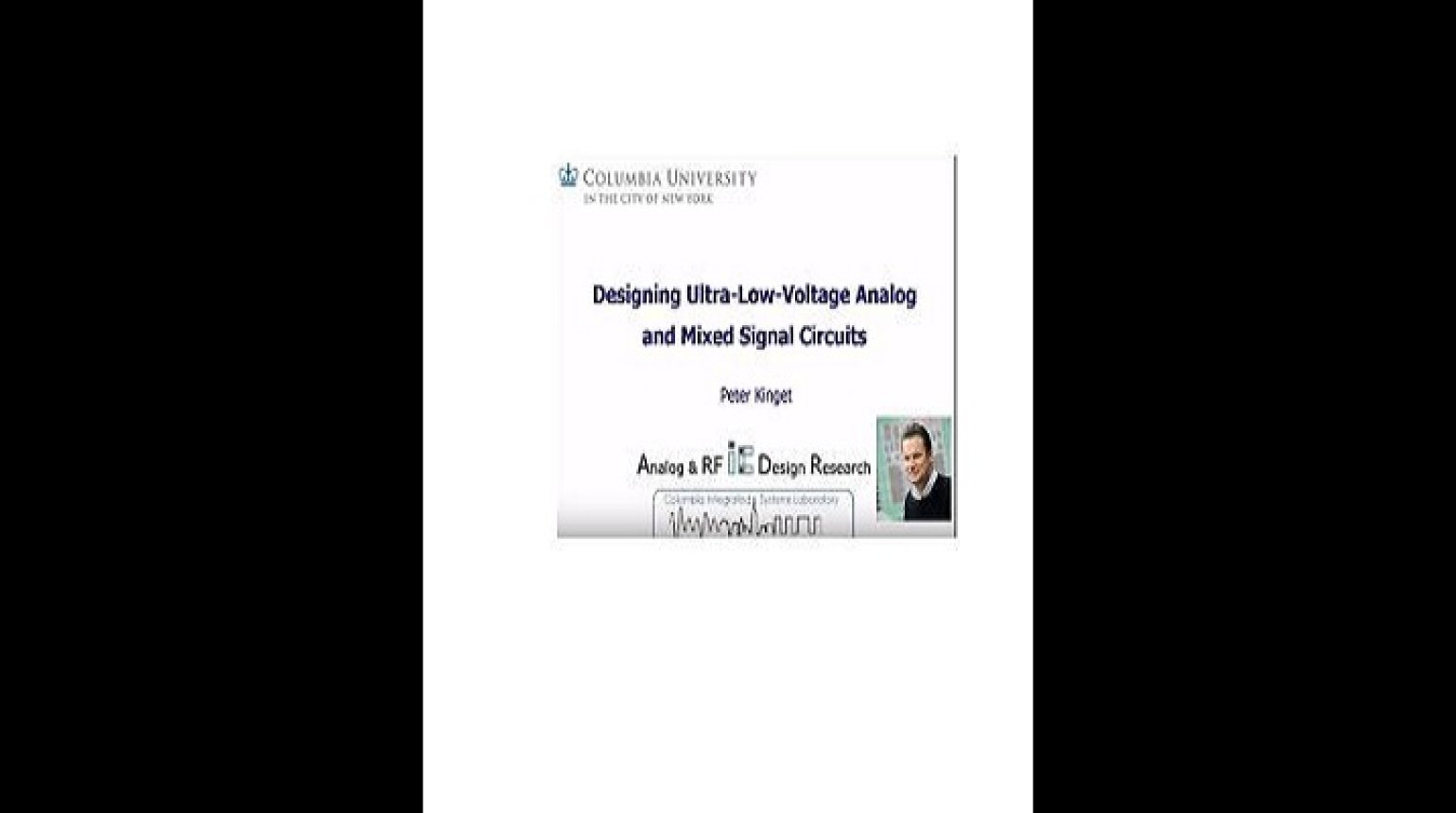 Designing Ultra Low Voltage Analog and Mixed Signal Circuits Video