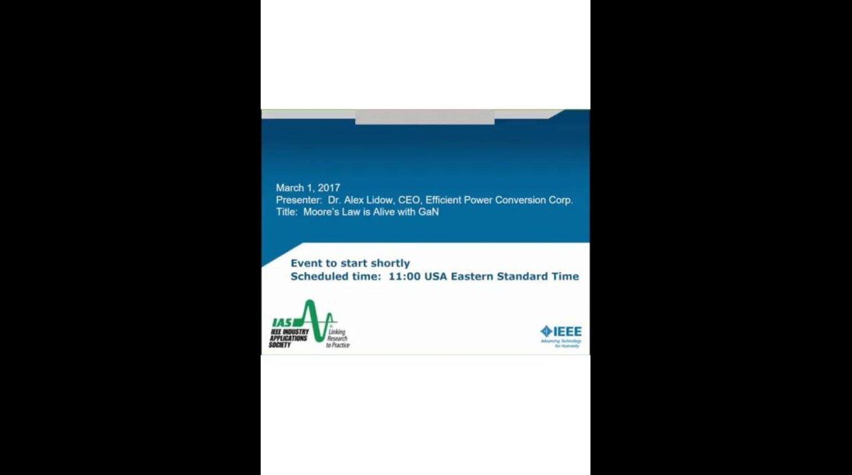 IAS Webinar Series - Moore's Law is Alive with GaN