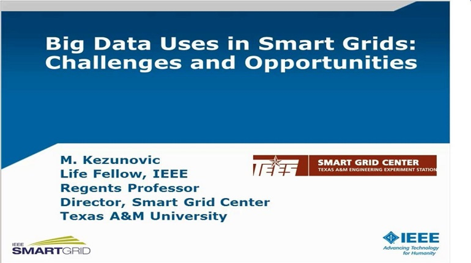 Big Data Applications in Smart Grids: Benefits and Challenges presented by Mladen Kezunovic