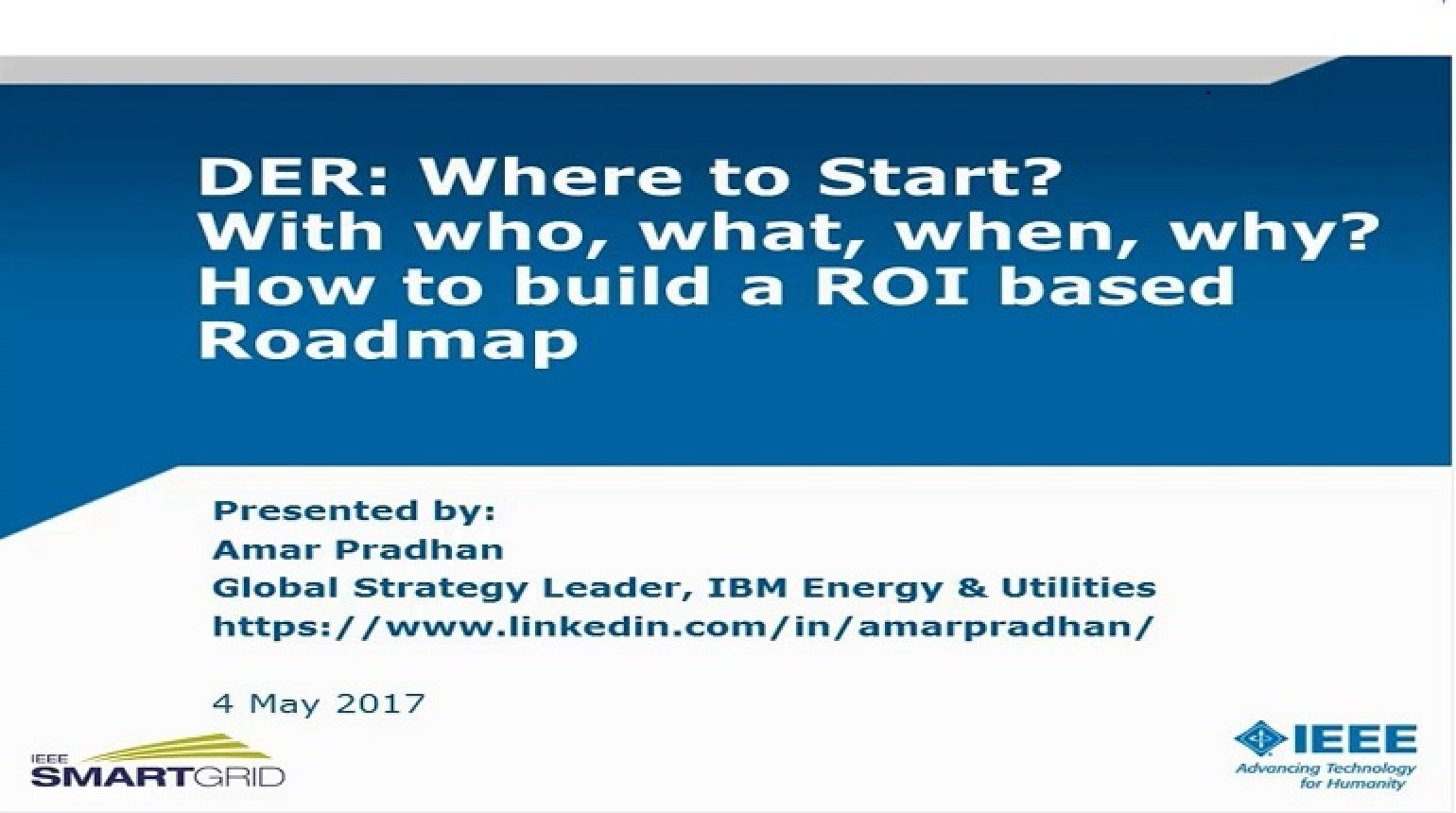DER: Where to Start? With who, what, when, why? How to build a ROI based Roadmap presented by Amar Pradhan