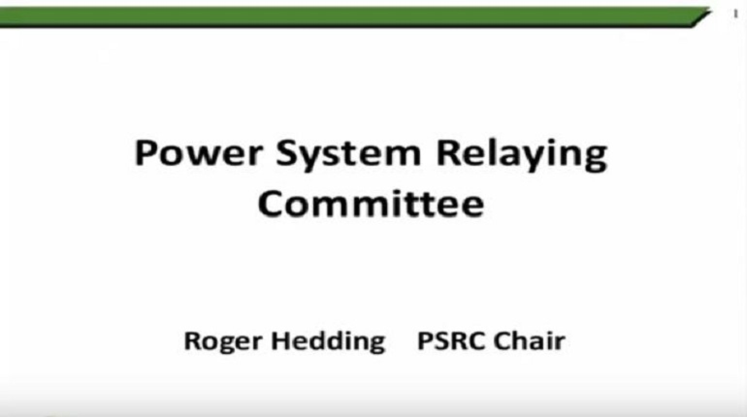 What's Happening at the IEEE PES Power System Relaying CommitteeWhat Is It and Why Is It Important To You?
