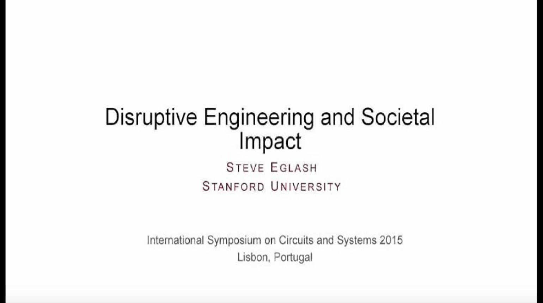 Disruptive Engineering and Societal Impact
