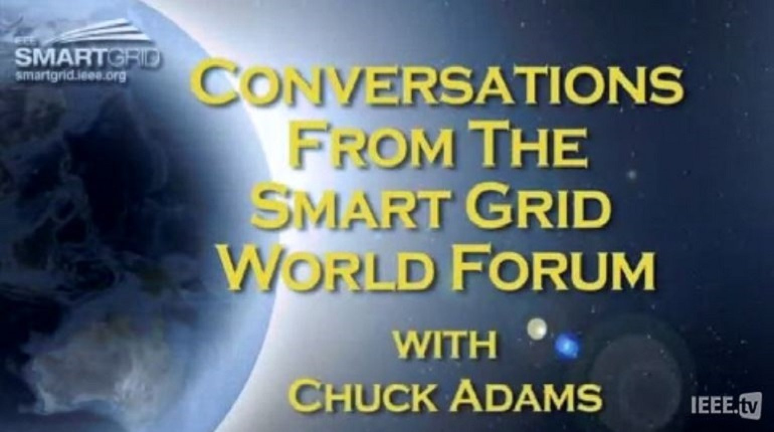 Standards and the Future of Smart Grid: Chuck Adams