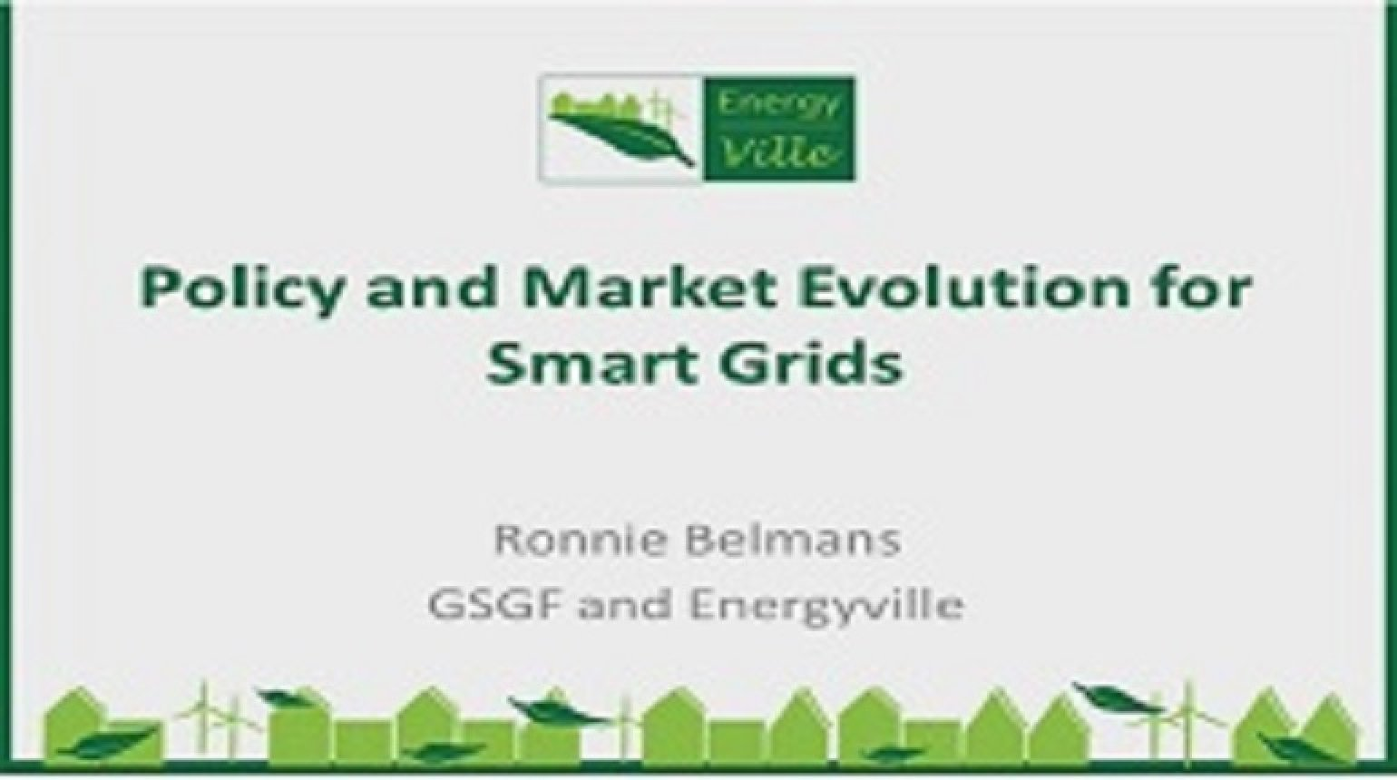 Policy Market Evolution for Smart Grids: Ronnie Belmans
