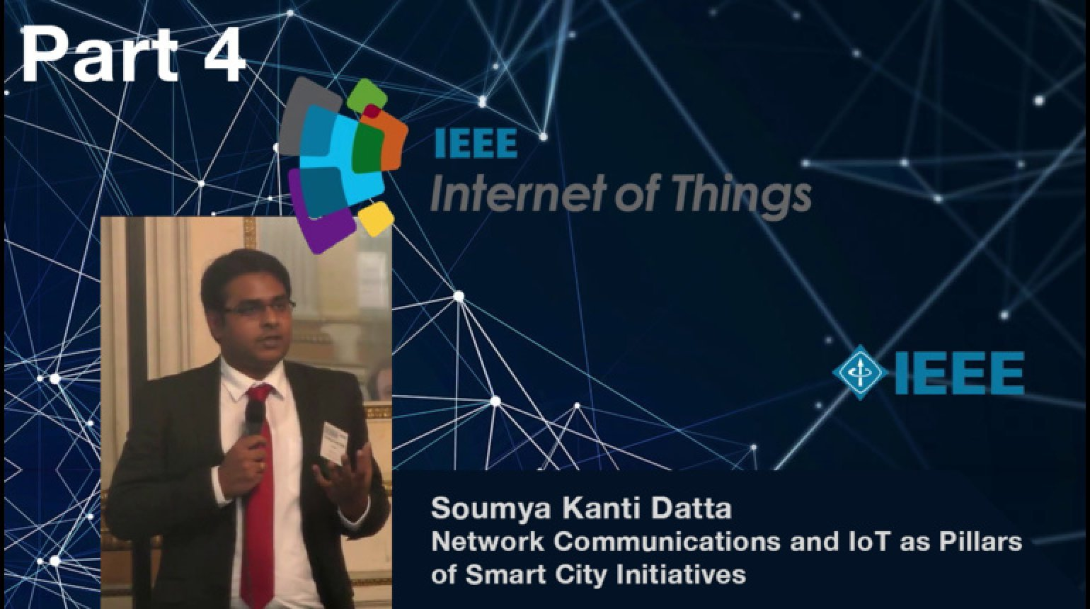 Tutorial on Network Communications and Internet of Things as Pillars of Smart City Initiatives - Soumya Kanti Datta, IEEE WF-IoT