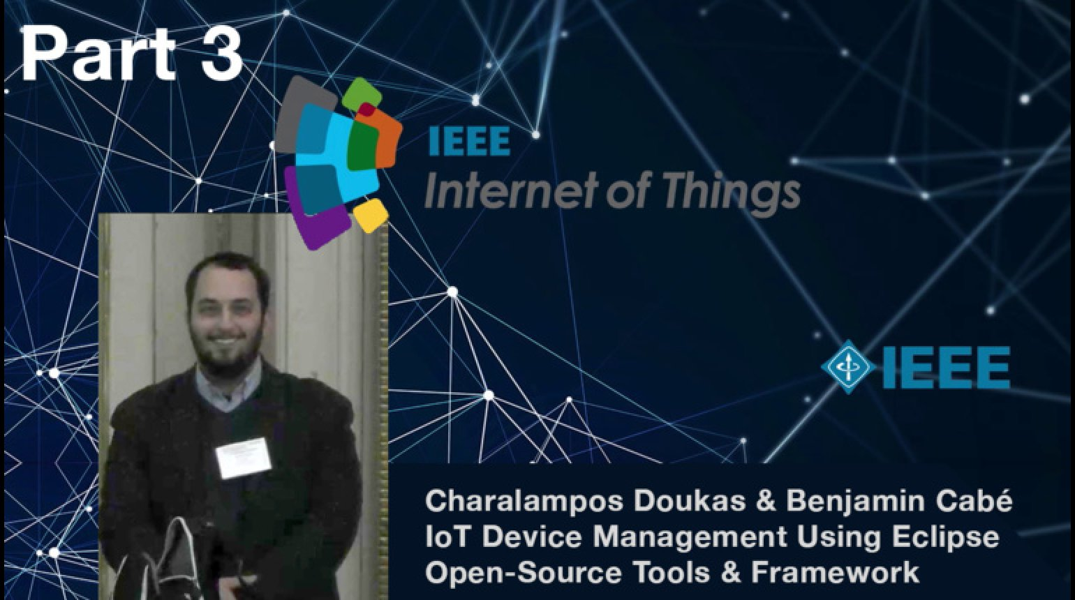 Tutorial on IoT Device Management: Using Eclipse IoT Open-Source Tools and Frameworks - Benjamin Cabe and Charalampos Doukas, IEEE WF-IoT 2015