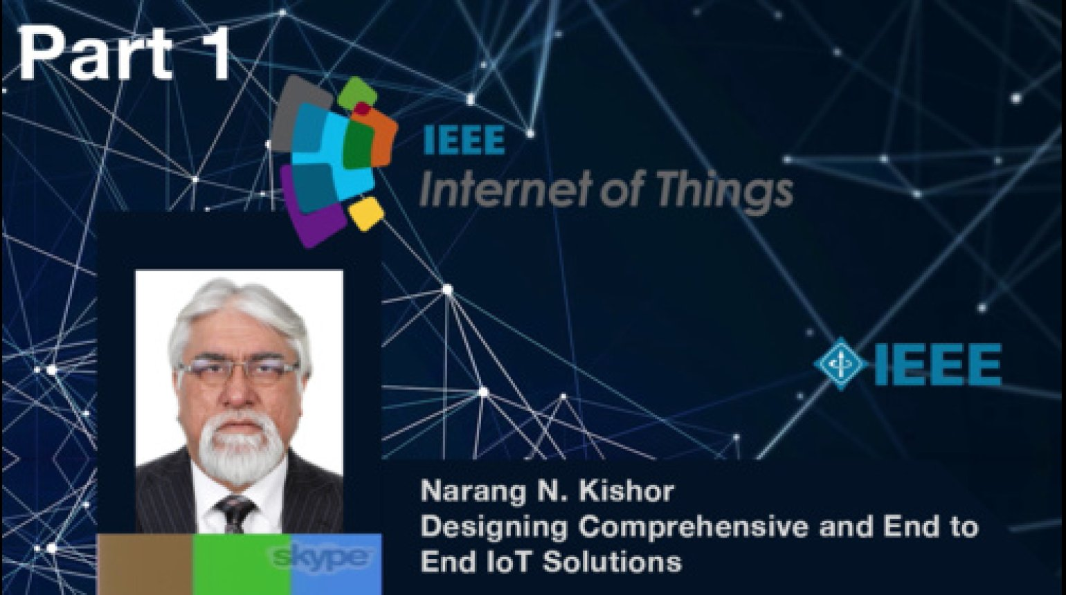 Tutorial on Designing Comprehensive and End to End IoT Solutions; Challenges, Opportunities, and Approaches to Develop New IPs - Narang N. Kishor, IEEE WF-IoT 2015