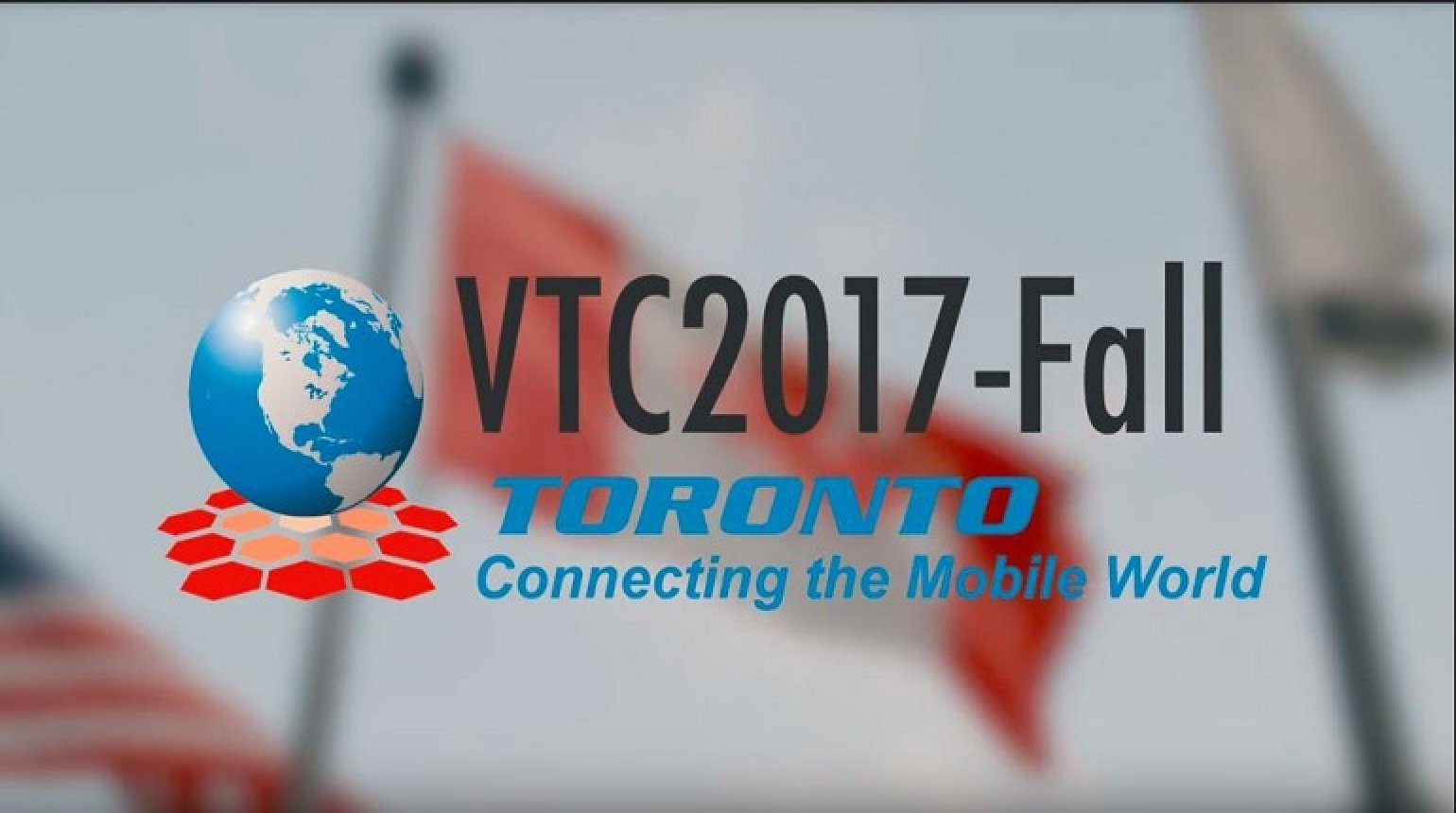 Video - VTC2017-Fall in Toronto