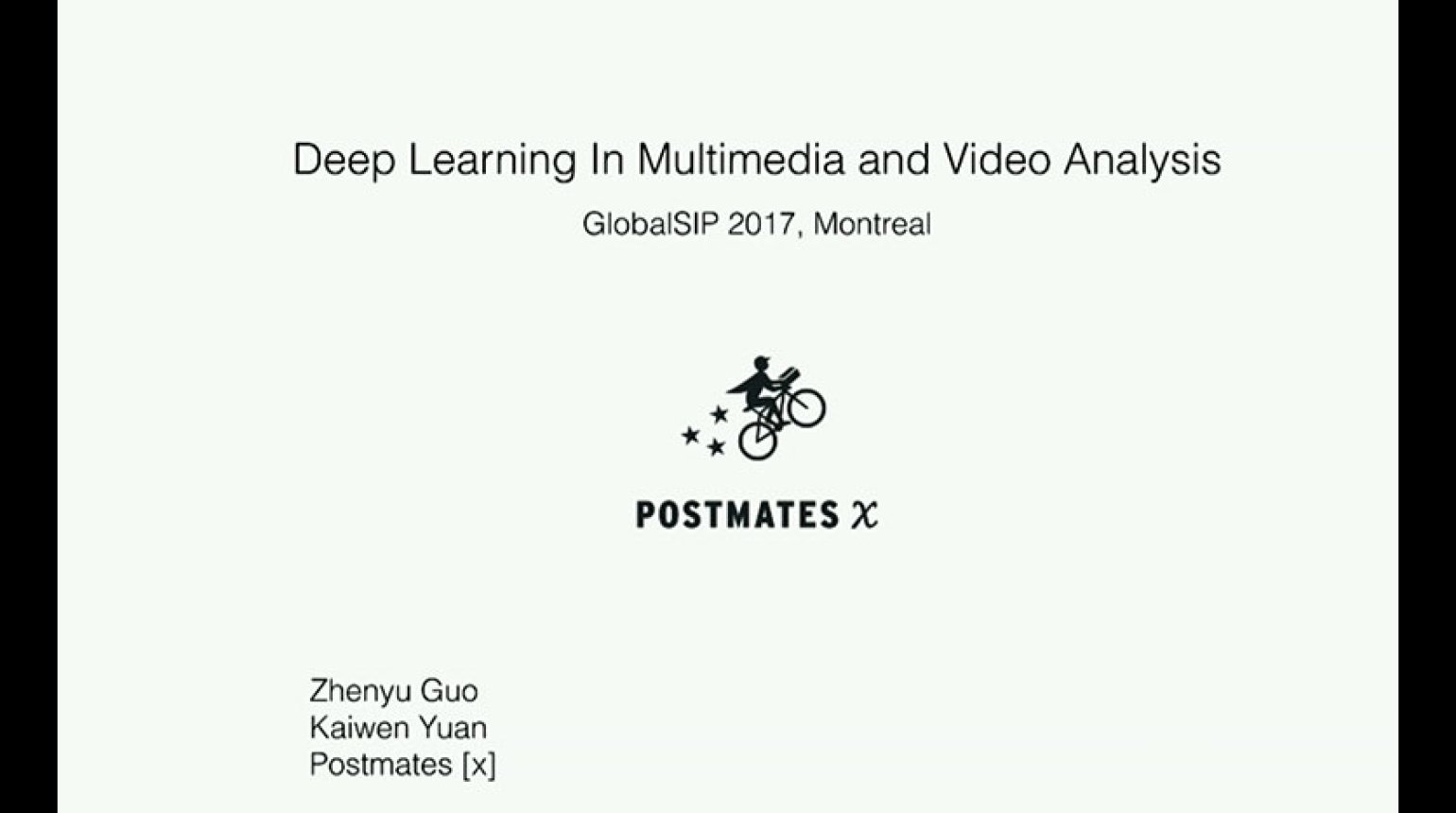 IEEE GlobalSIP 2017 Tutorial: Deep Learning in Multimedia and Video Analysis