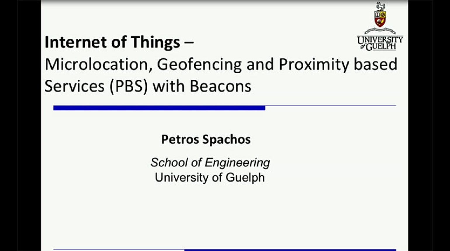 IEEE GlobalSIP 2017 Tutorial: IoT, Microlocation, Geofencing and Proximity based Services (PBS) with Beacons