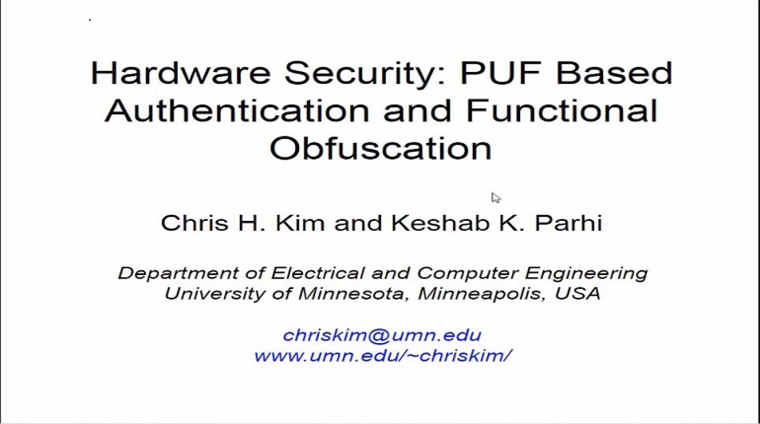 Hardware Security: PUF Based Authentication and Functional Obfuscation
