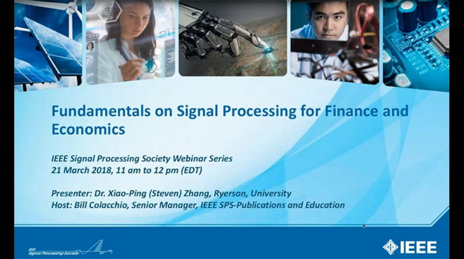 SPS Webinar-Fundamentals on Signal Processing for Finance and Economics. Xiao-Ping Zhang