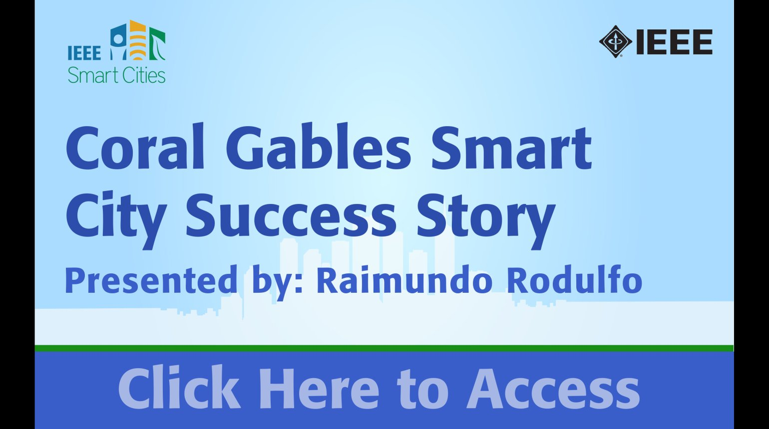 IEEE Smart Cities Webinar - Coral Gables Smart City Success Story
