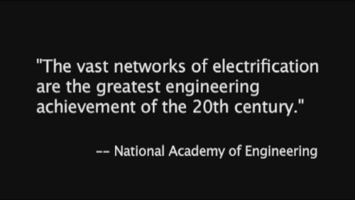 The Vast networks of electrification are the greatest engineering achievement of the 20th century (Video)