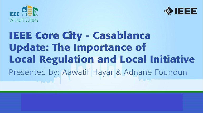 IEEE Smart Cities Webinar - Casablanca Update - The Importance of Local Regulation & Local Initiative