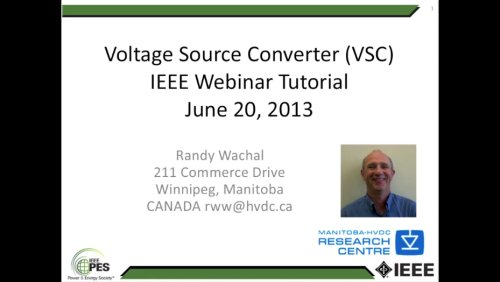 Voltage Source Converter (VSC) IEEE Webinar Tutorial (Webinar)