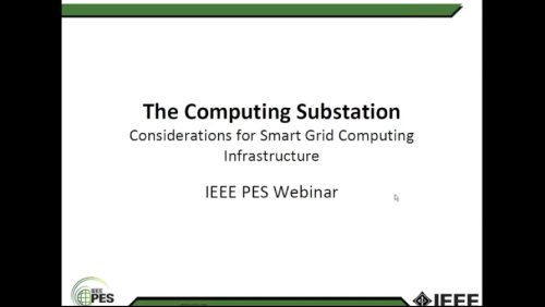 The Computing Substation - Considerations for Smart Grid Computing Infrastructure (Webinar)