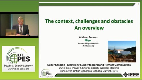 Super Session - Electricity Supply to Rural and Remote Communities - The context, challenges and obstacles: An overview (Video)