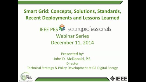Smart Grid: Concepts, Solutions, Standards, Recent Deployments and Lessons Learned (Webinar)