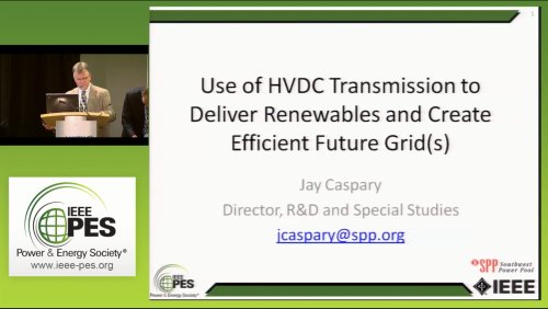 Use of HVDC Transmission to Deliver Renewables and Create Efficient Future Grid(s) (Video)