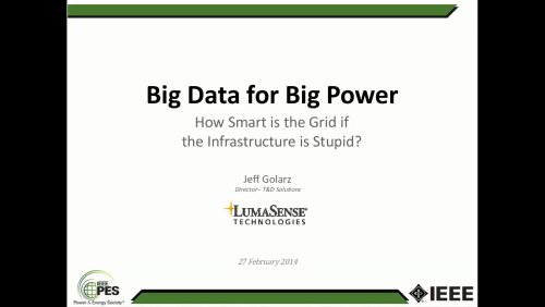 Big Data for Big Power - How Smart is the Grid if the infrastructure is Stupid? (Webinar)