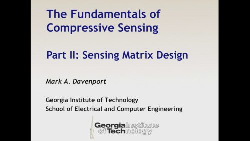 The Fundamentals of Compressive Sensing, Part II: Sensing Matrix Design