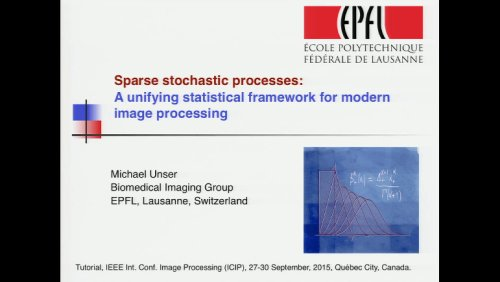 Sparse Stochastic Processes: A unifying statistical framework for modern image processing, Part I