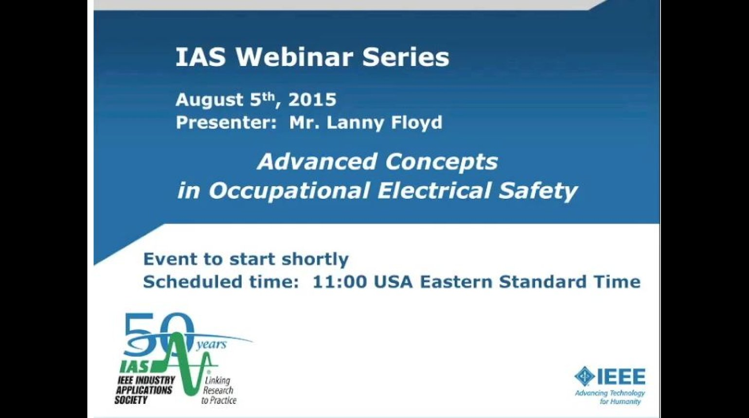IAS Webinar Series - Advanced Concepts in Occupational Electrical Safety