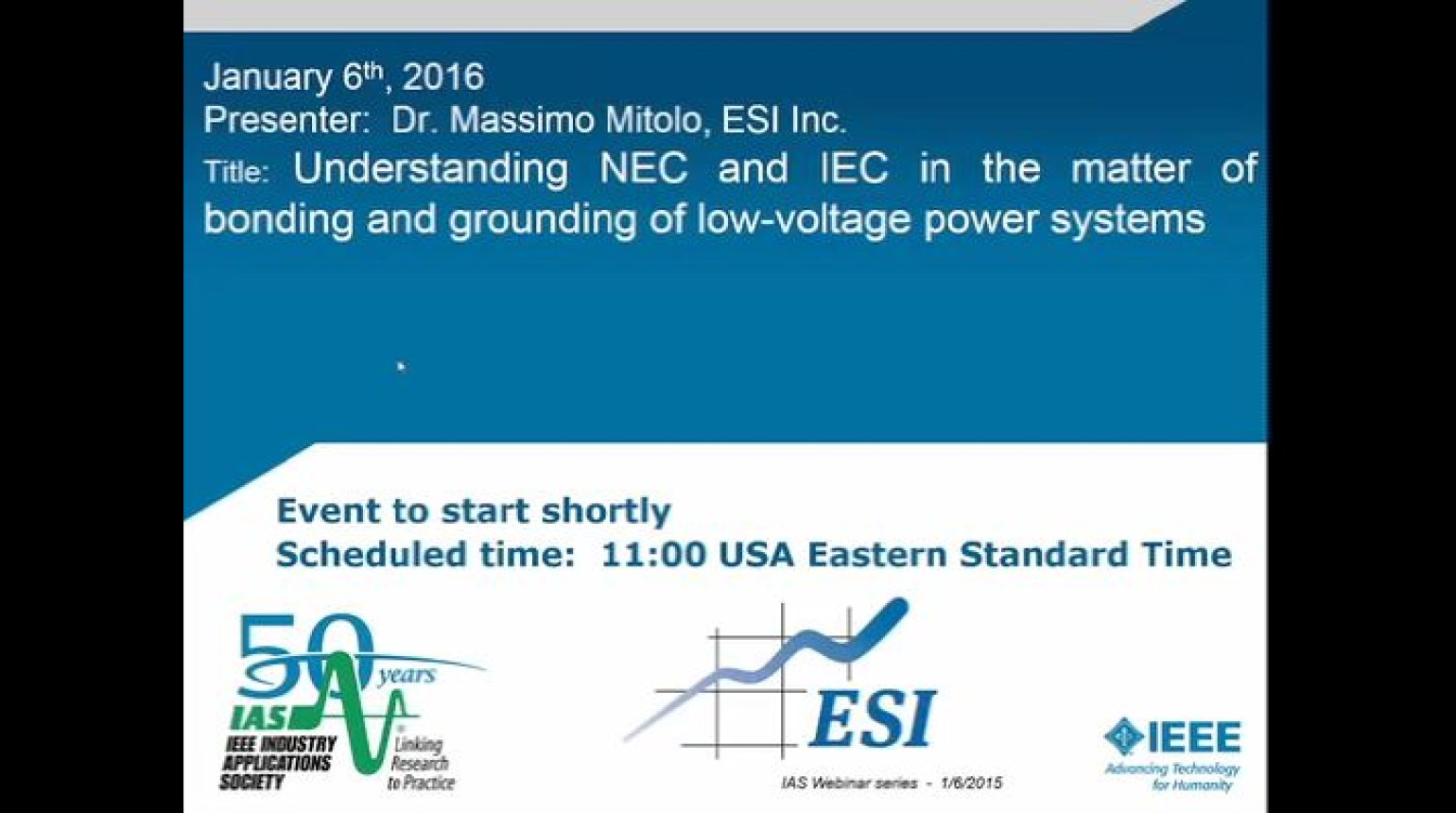 IAS Webinar Series -Understanding NEC and IEC in the Matter of Bonding and Grounding of Low-Voltage Power Systems