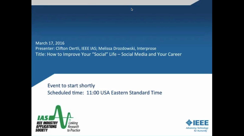 IAS Webinar Series - How To Improve Your Social Life - Social Media and Your Career
