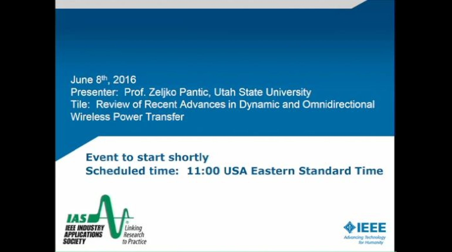 IAS Webinar Series - Review of Recent Advances in Dynamics and Omnidirectional Wireless Power Transfer