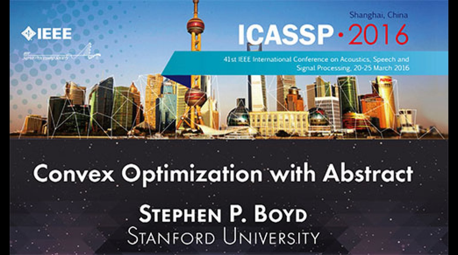 ICASSP 2016 Convex Optimization with Abstract