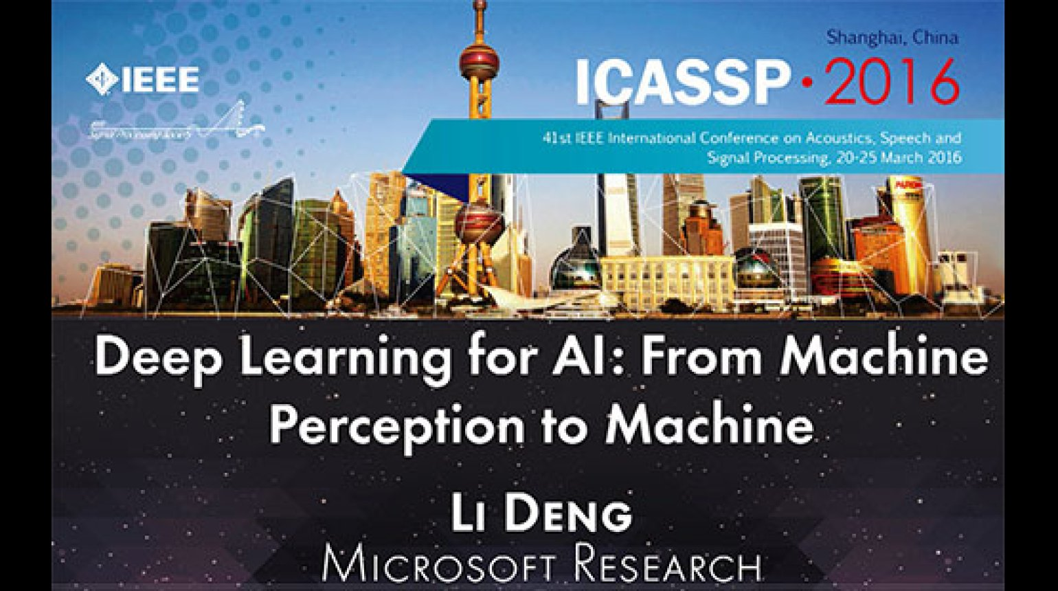 Deep Learning for AI: From Machine Perception to Machine (ICASSP 2016)