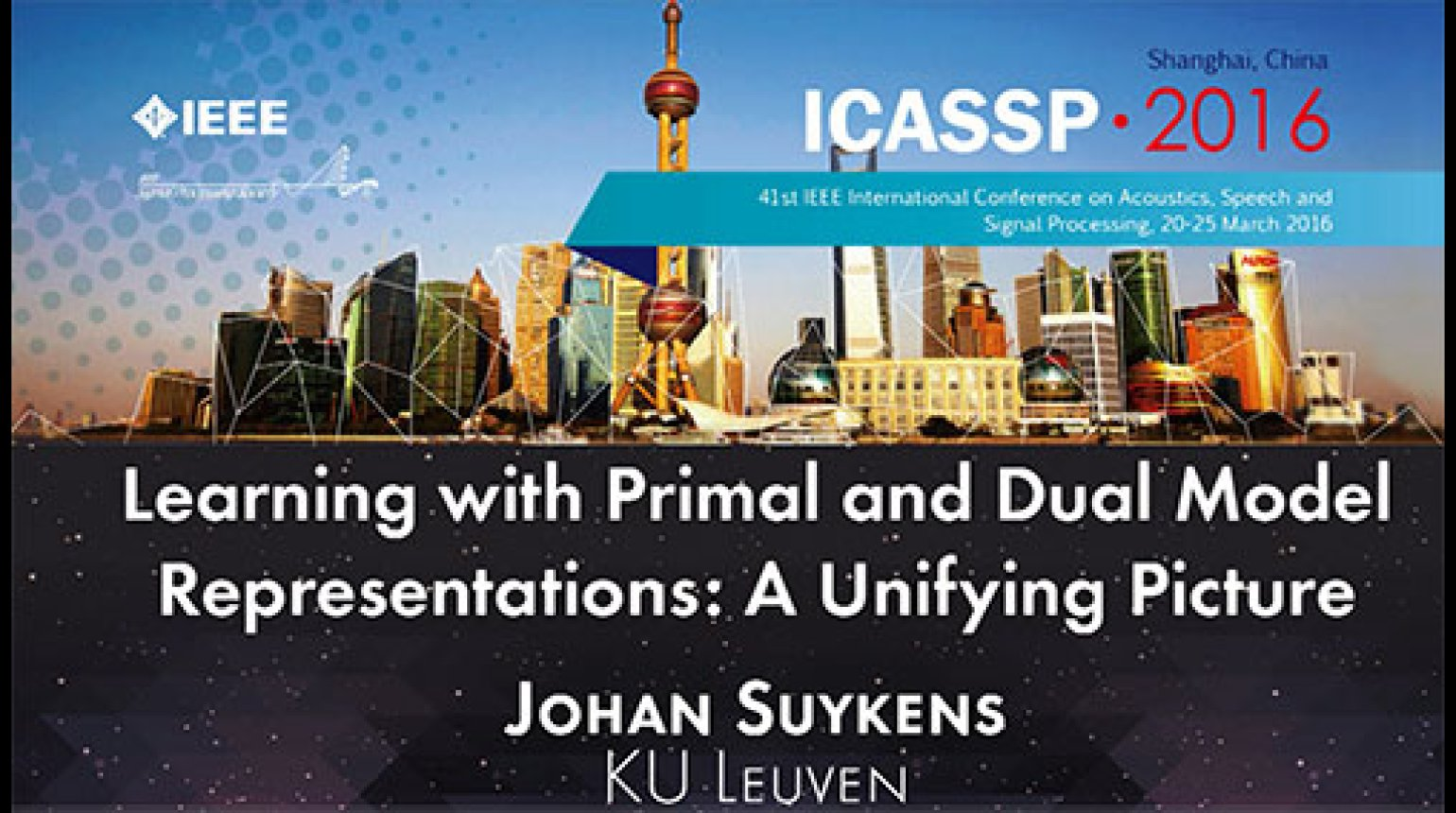 ICASSP 2016 Learning with Primal and Dual Model Representations: A Unifying Picture