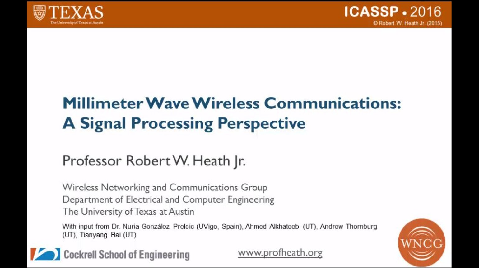 ICASSP 2016 Millimeter Wave Wireless Communications: A Signal Processing Perspective