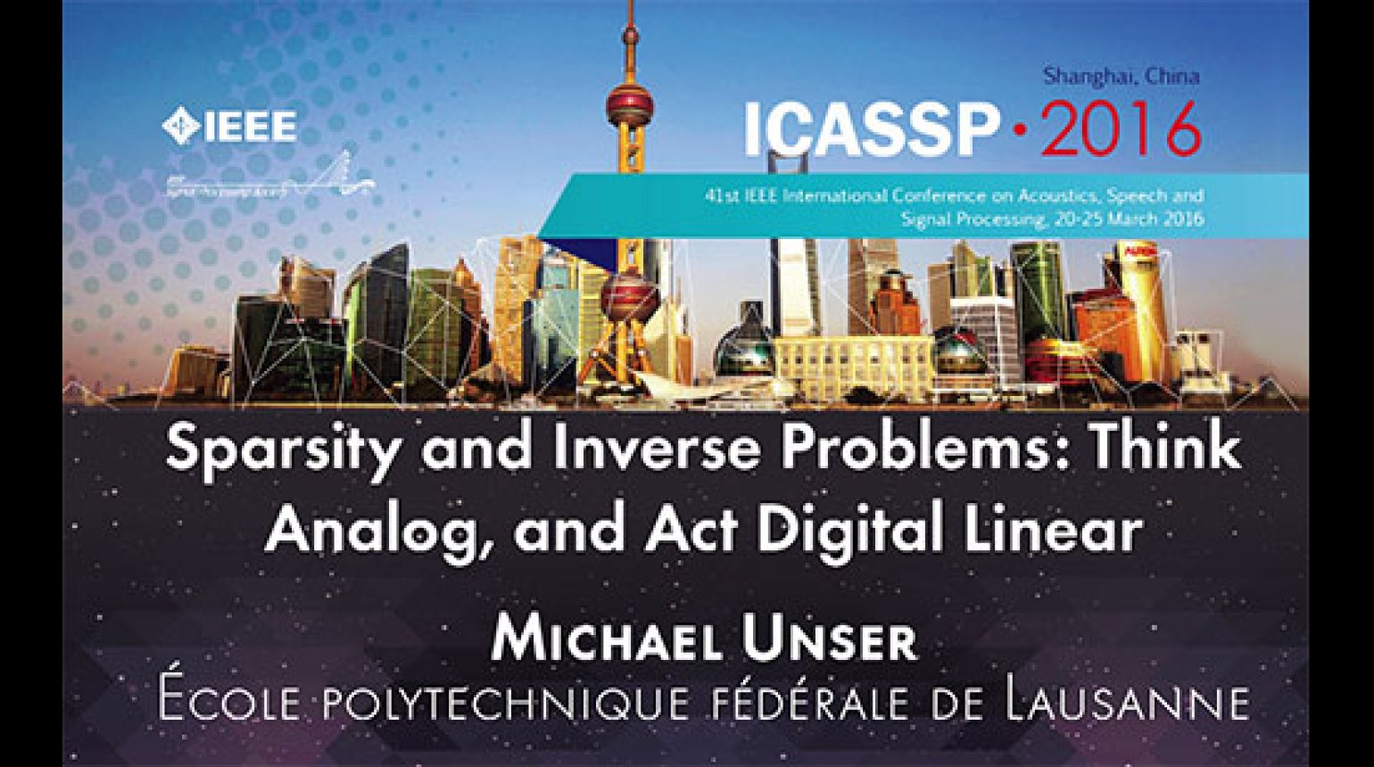 Sparsity and Inverse Problems: Think Analog, and Act Digital Linear - ICASSP 2016