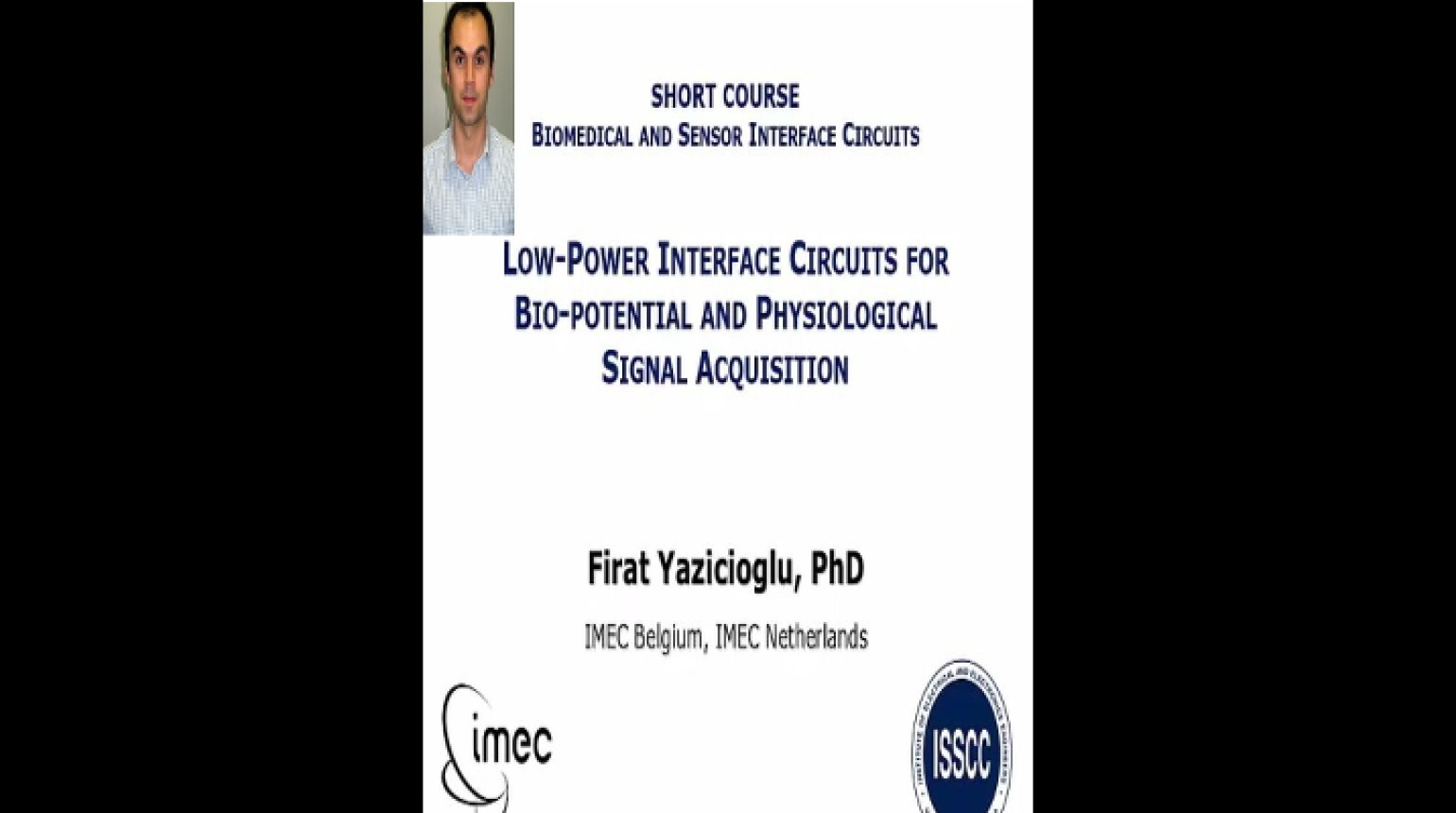 Low-Power Interface Circuits for Bio-Potential and Physiological Signal Acquisition Video