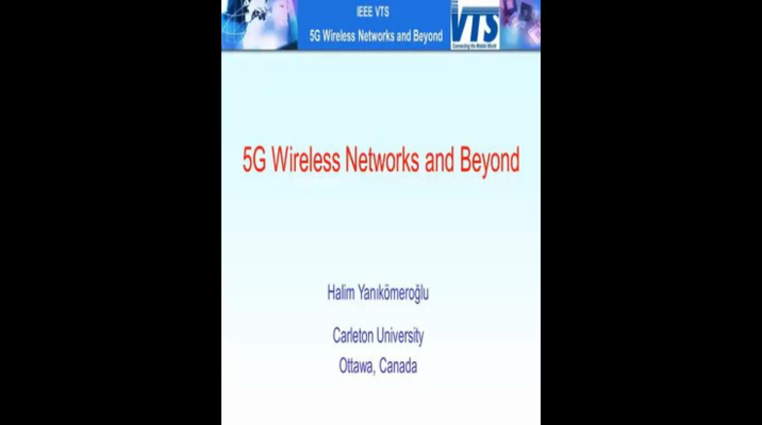 Video - 5G Wireless Networks and Beyond