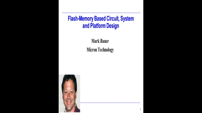 Flash Memory Based Circuit, System, and Platform Design Video