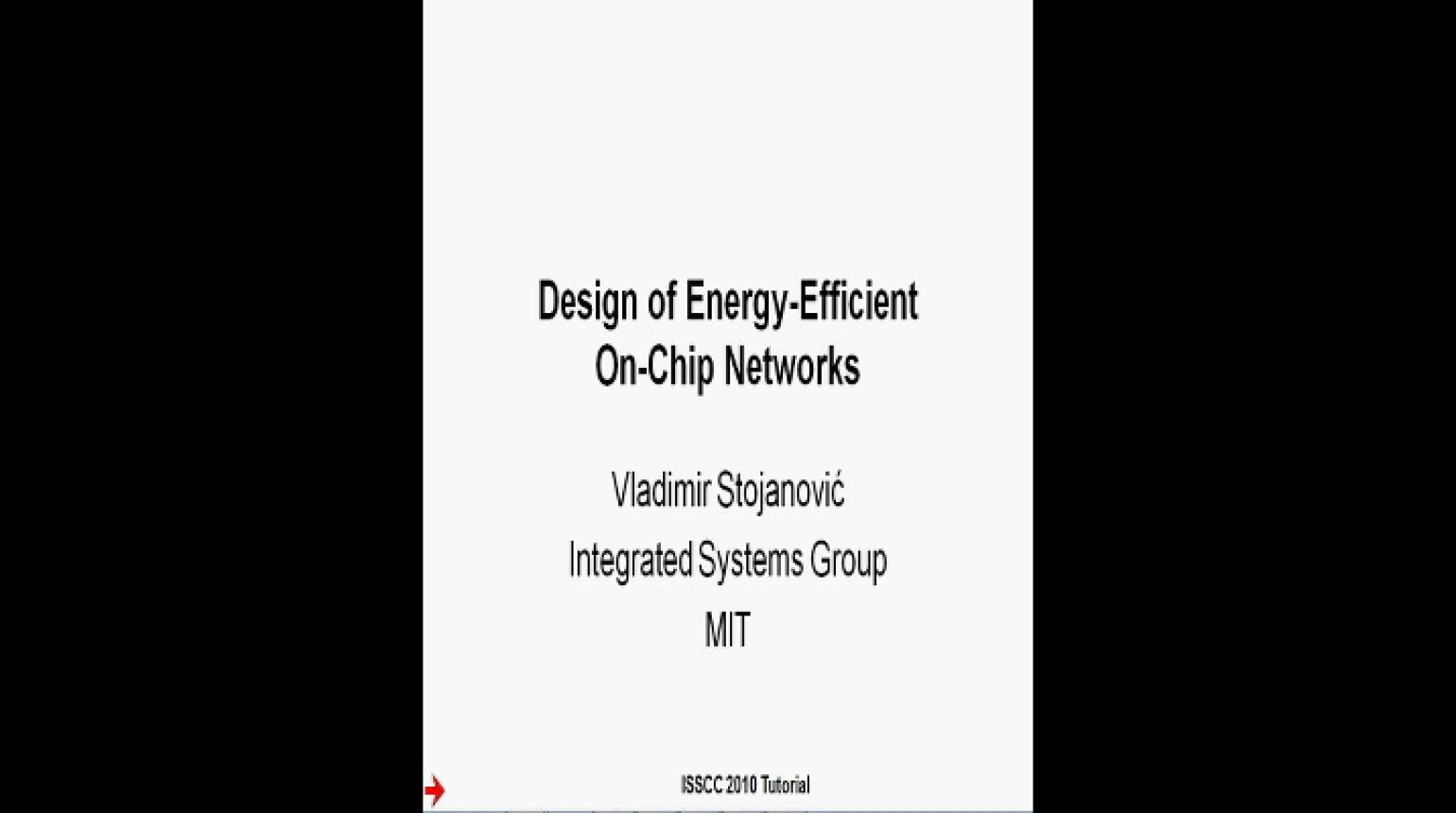 Design of Energy-Efficient On-Chip Networks Video