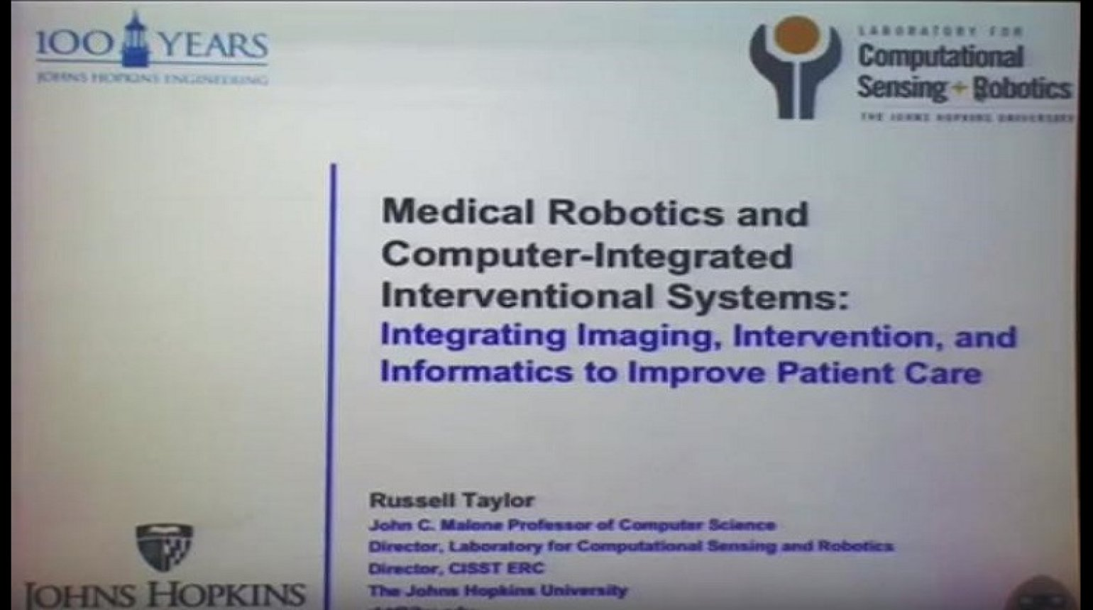 Medical Robotics and Computer Integrated Interventional Systems - Russell Taylor