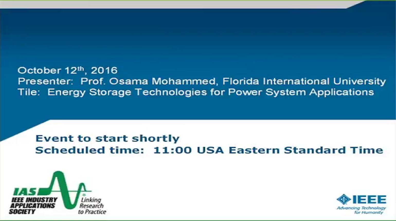 IAS Webinar Series - Energy Storage Technologies for Power System Applications