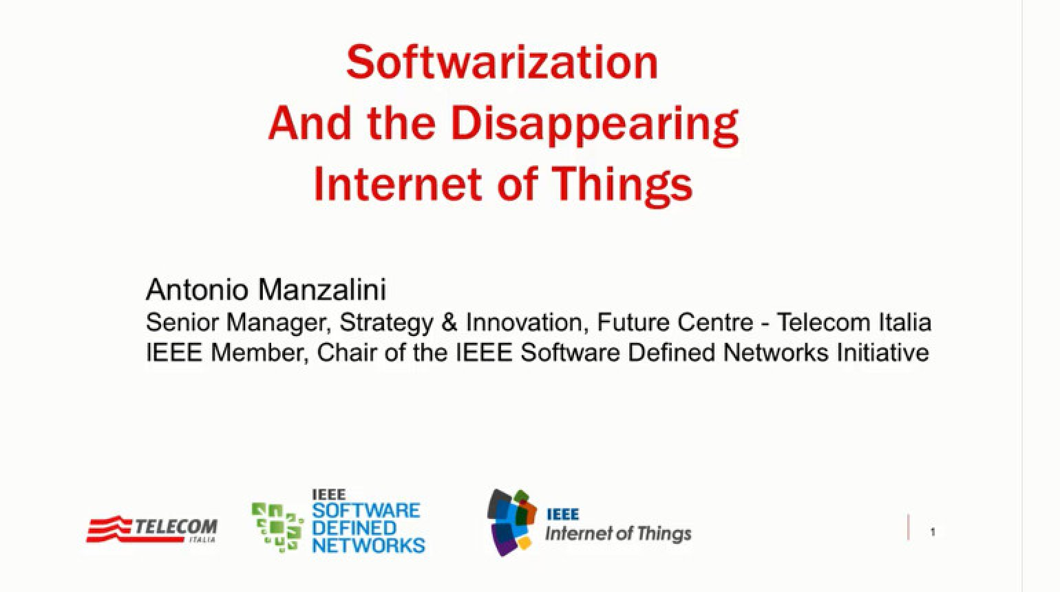 Softwarization and the Disappearing Internet of Things
