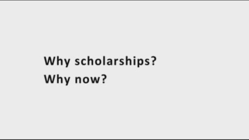Scholarship Initiative - why now? (Video)