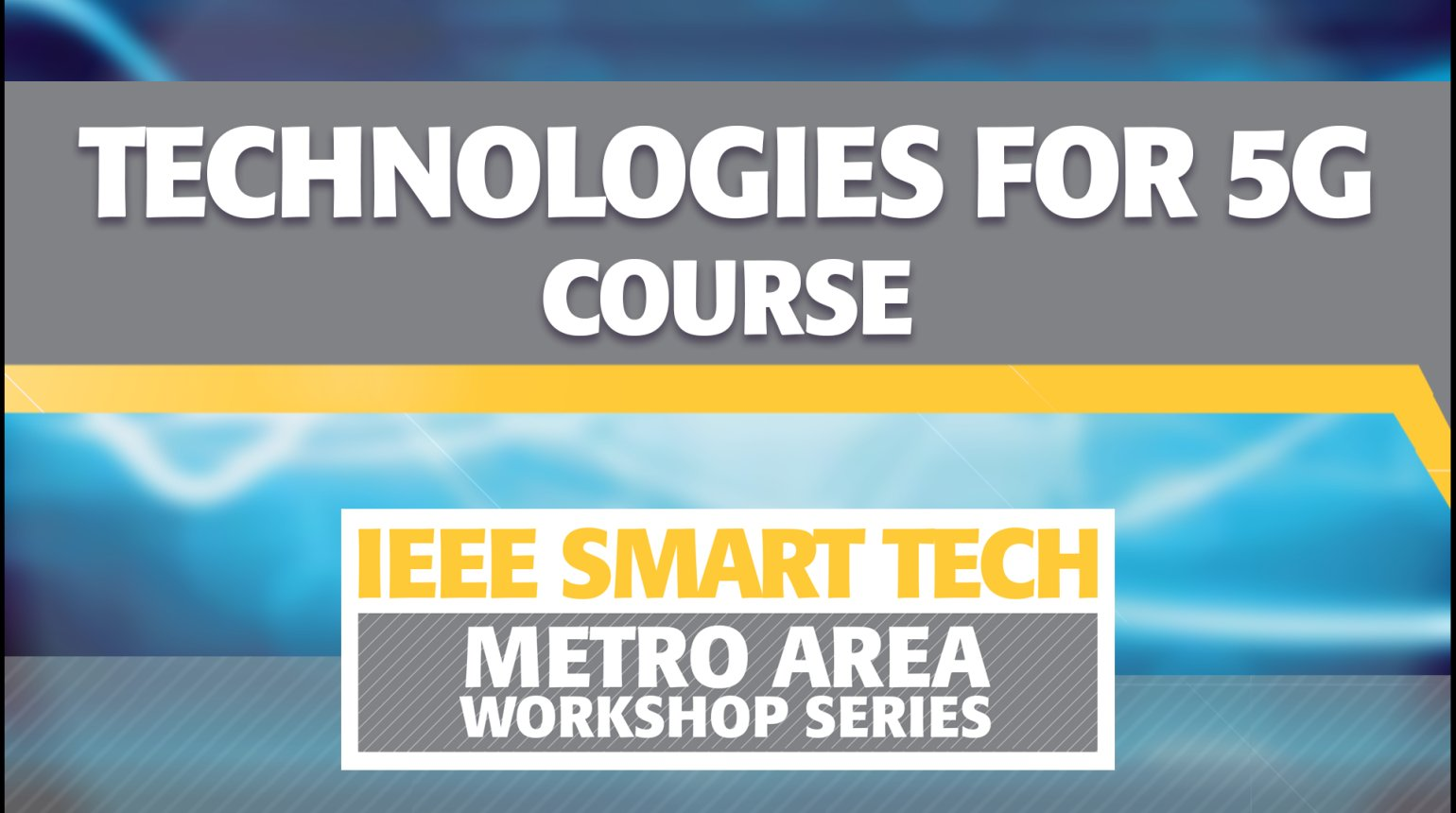 Technologies for 5G Course - IEEE Smart Tech