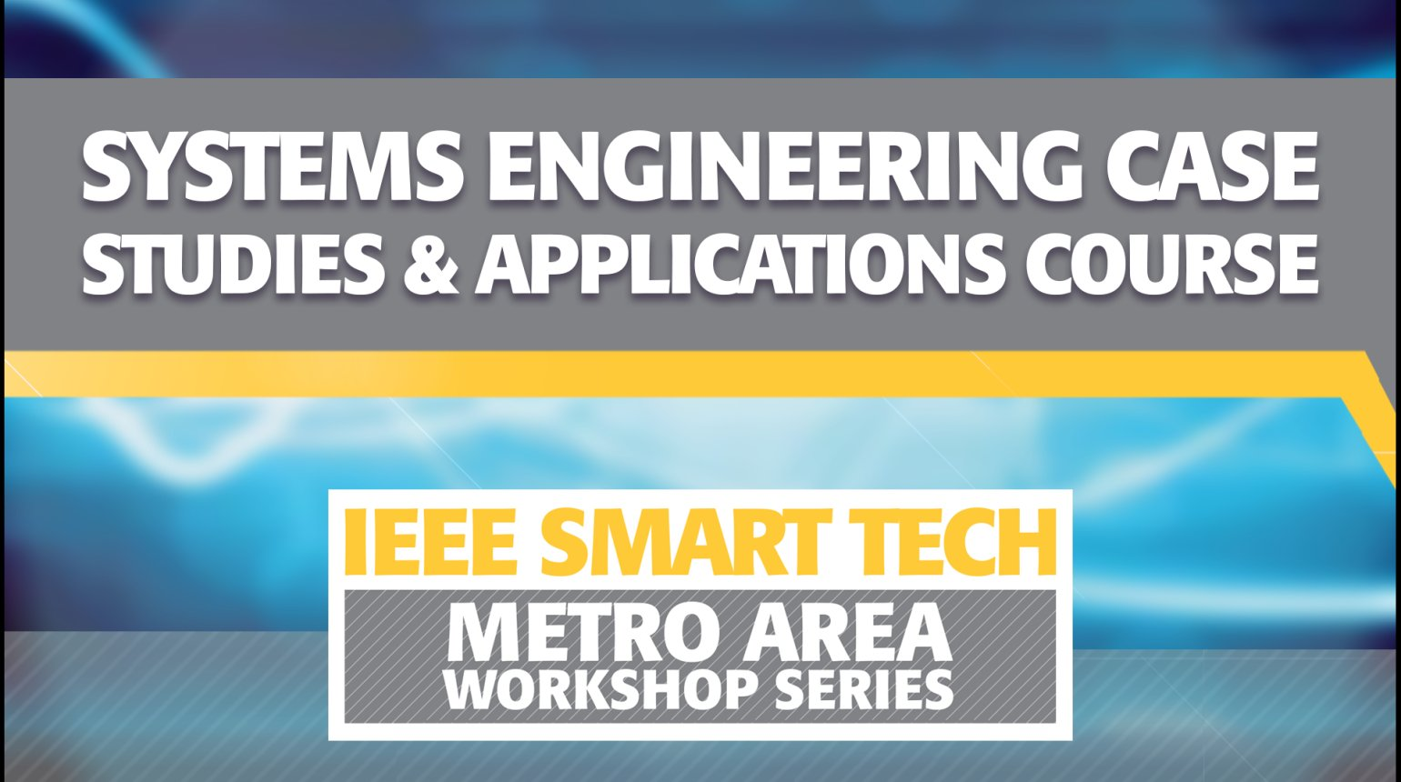 Systems Engineering Case Studies and Applications Course - IEEE Smart Tech