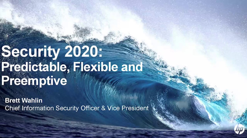 Security 2020: Predictable, Flexible, and Preemptive