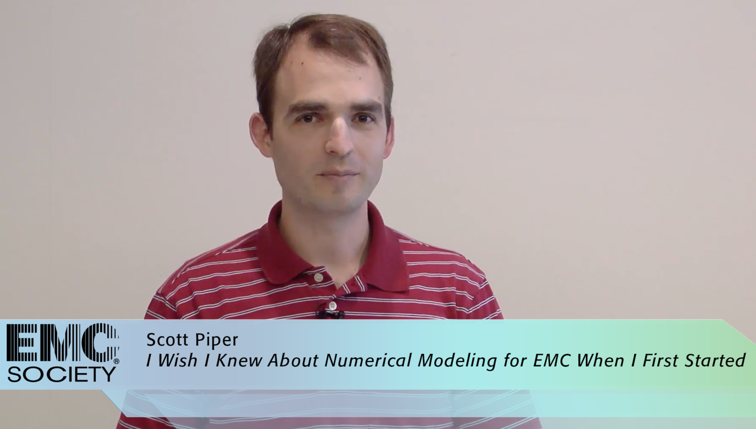 EMC - Scott Piper - I Wish I Knew about Numerical Modeling for EMC when I First Started